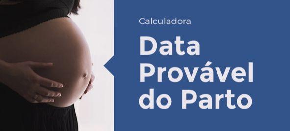 Calculadora da Data Provável do Parto